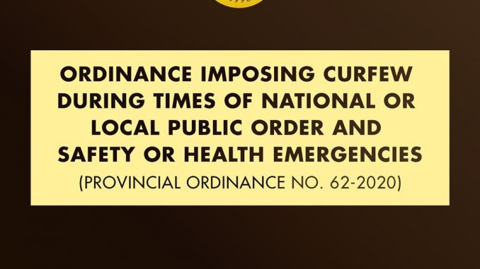 Provincial Ordinance No. 62-2020 o Ordinance Imposing Curfew During Times of National for Local Public Order and Safety or Health Emergencies